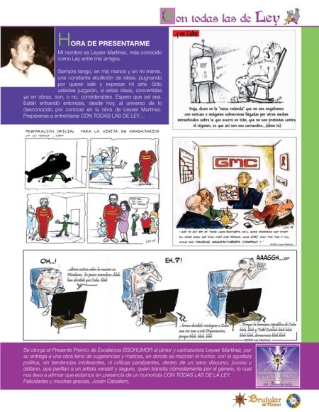 Con todas las de Ley, una página de humor y caricatura social, en la revista BRUJULAR DE MIAMI, a cargo de mi amigo bloguero Leyser Martínez, quien comparte con su esposa Niurki Palomino, el blog CERO CIRCUNLOQUIOS. Ambos reciben en la actividad del sábado el Premio de Excelencia EGOBLOG, y Leyser, además, el EGOHUMOR.